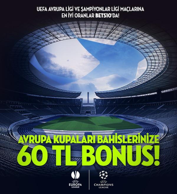 Bets10 dan Avrupa Kupaları Bahislerinize 60 TL Bonus