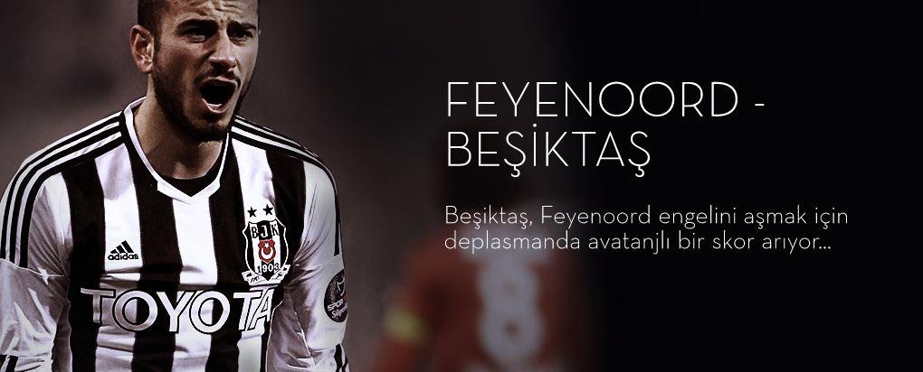Feyenord Beşiktaş Şampiyonlar ligi ön eleme Maçı