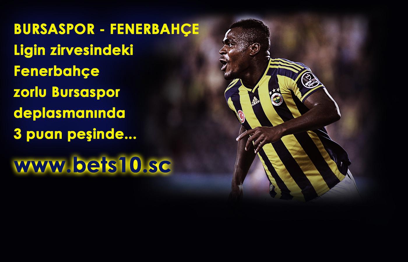 Bets10 Bursaspor -Fenerbahçe Maç Oranı