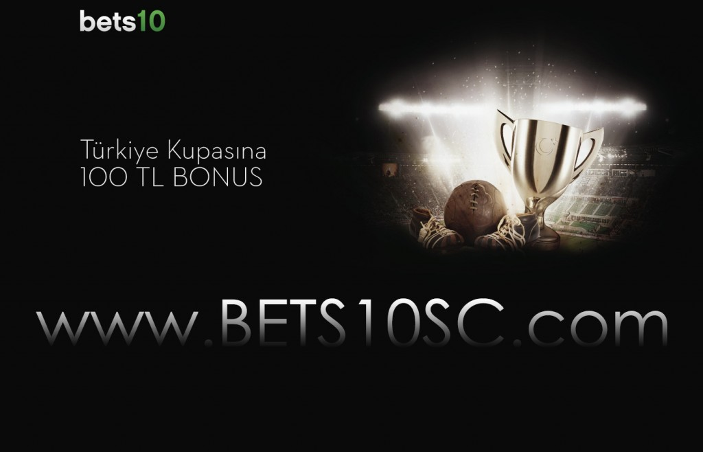 Bets10 dan Türkiye Kupasına Özel 100 TL Bonus, Tüm bets10 kulanıcıları bu bonustan faydalanabilir.