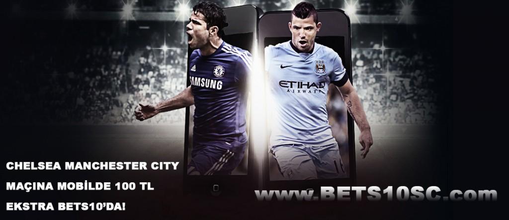 Bets10 ile Mobilde Chelsea M.City Maçına 100 TL Bonus