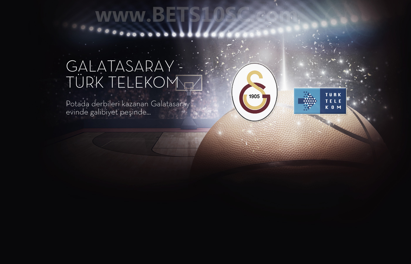 Bets10 Galatasaray Türk Telekom Basketbol Maçı