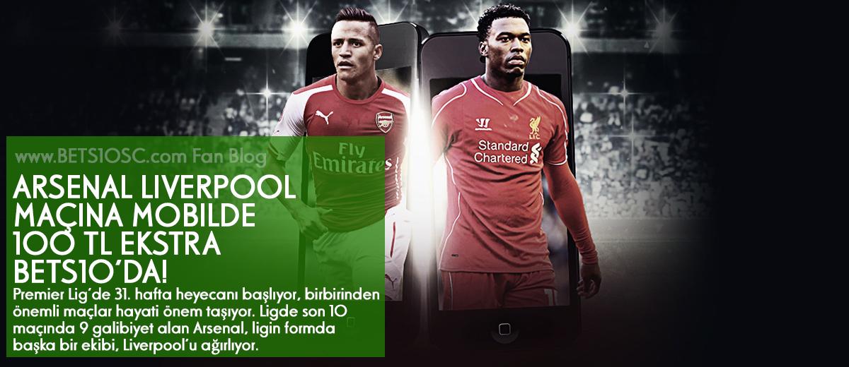 Arsenal - Liverpol Maçına Bets10 Mobilde 100 TL