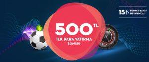 500 TL İlk Para Yatırma Bonusu