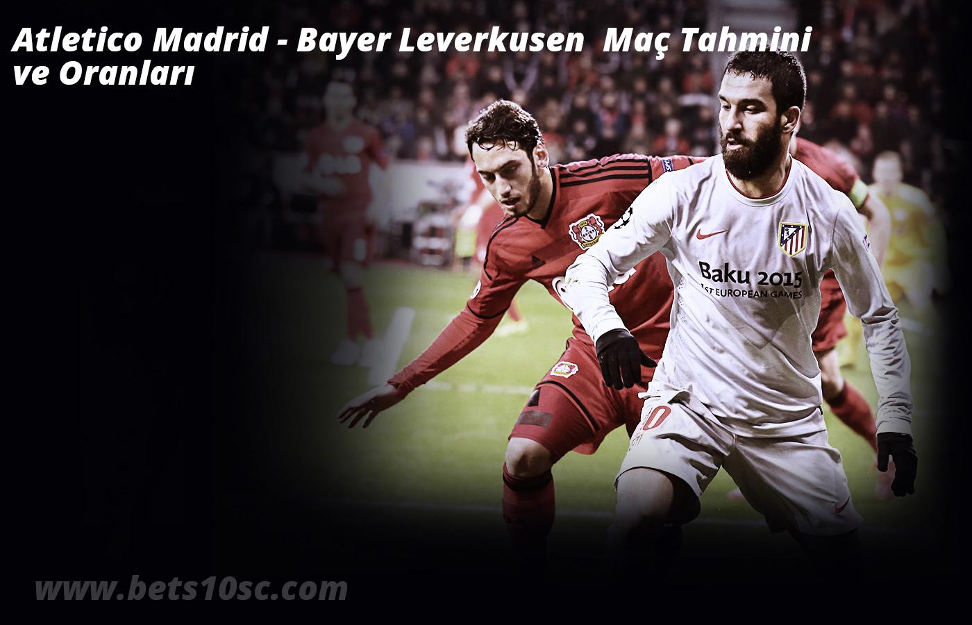 Atletico Madrid - Bayer Leverkusen Maç Tahmini ve Oranları