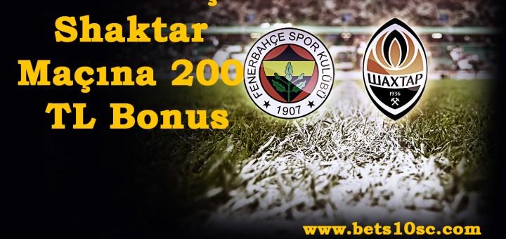 Fenerbahçe Shaktar Maçına 200 TL Bonus